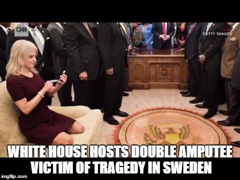 WHITE HOUSE HOSTS DOUBLE AMPUTEE VICTIM OF TRAGEDY IN SWEDEN | image tagged in meme | made w/ Imgflip meme maker