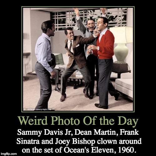 The Original Rebel-Rousers | Weird Photo Of the Day | Sammy Davis Jr, Dean Martin, Frank Sinatra and Joey Bishop clown around on the set of Ocean's Eleven, 1960. | image tagged in funny,demotivationals,weird,photo of the day,rat pack week,lynch1979 | made w/ Imgflip demotivational maker