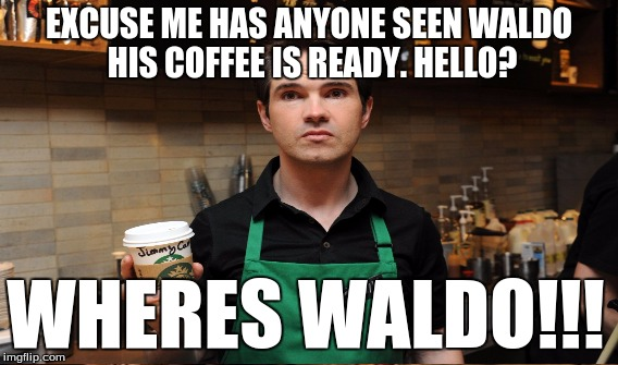 i so want to do this at starbux | EXCUSE ME HAS ANYONE SEEN WALDO HIS COFFEE IS READY. HELLO? WHERES WALDO!!! | image tagged in memes,funny,gifs,dogs,popular,raveniscool27 | made w/ Imgflip meme maker