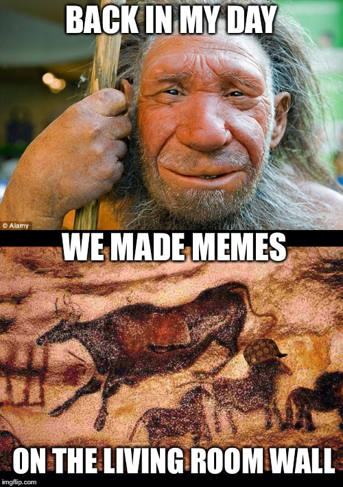 So Easy Even A Caveman Can Do It | BACK IN MY DAY ON THE LIVING ROOM WALL WE MADE MEMES | image tagged in back in my day | made w/ Imgflip meme maker