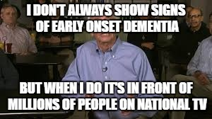 Steve Beshear at the Diner | I DON'T ALWAYS SHOW SIGNS OF EARLY ONSET DEMENTIA BUT WHEN I DO IT'S IN FRONT OF MILLIONS OF PEOPLE ON NATIONAL TV | image tagged in state of the union,stupid people be like | made w/ Imgflip meme maker