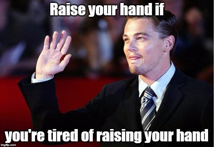 1kmbmm raise your hand imgflip