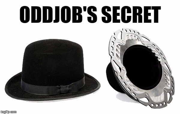 Disc Brake Rotor Hat |  ODDJOB'S SECRET | image tagged in bicycle,brakes,secret,cycling,odd,job | made w/ Imgflip meme maker
