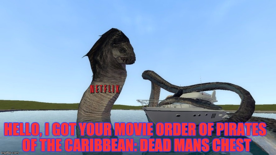 HELLO, I GOT YOUR MOVIE ORDER OF PIRATES OF THE CARIBBEAN: DEAD MANS CHEST | made w/ Imgflip meme maker