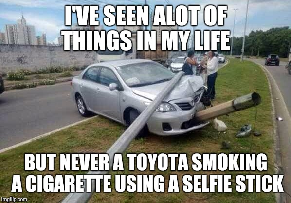 New Car Meme Funny : Image tagged in smoking toyota funny memes car smoking imgflip