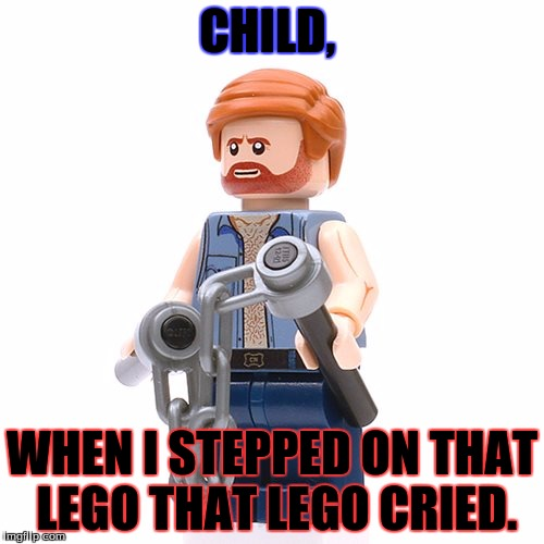 Chuck Norris Has The Ways! LEGO Week A juicydeath1025 Event! | CHILD, WHEN I STEPPED ON THAT LEGO THAT LEGO CRIED. | image tagged in memes,funny,juicydeath1025,lego,lego week,chuck norris | made w/ Imgflip meme maker