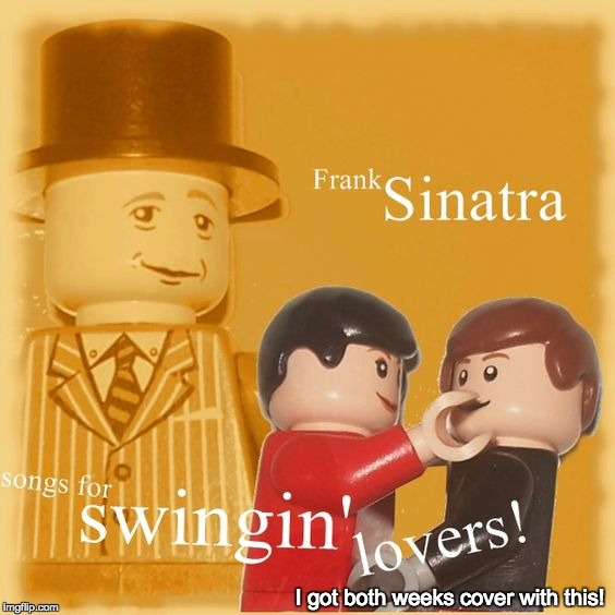 One Of His Album Covers Done With Lego Minifigures | I got both weeks cover with this! | image tagged in memes,lynch979,rat pack week,lego week,juicydeath1025,frank sinatra | made w/ Imgflip meme maker