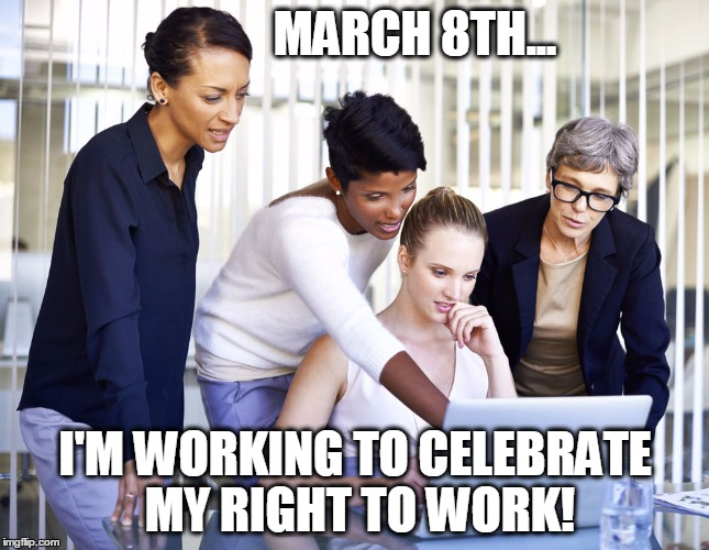International Women S Day Funny Memes : March th is international women s day imgflip