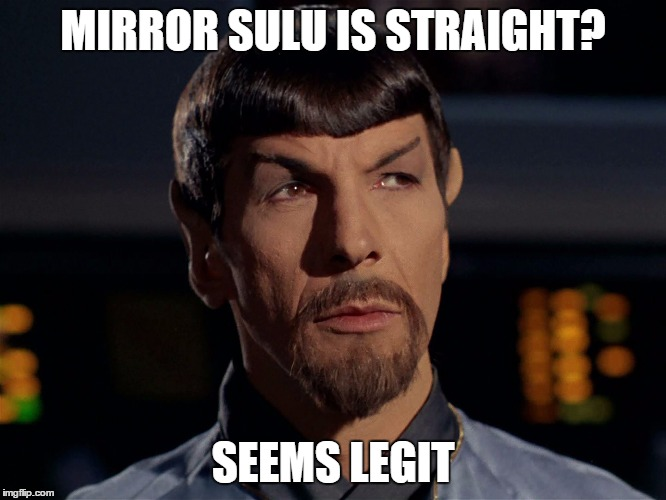 MIRROR SULU IS STRAIGHT? SEEMS LEGIT | made w/ Imgflip meme maker