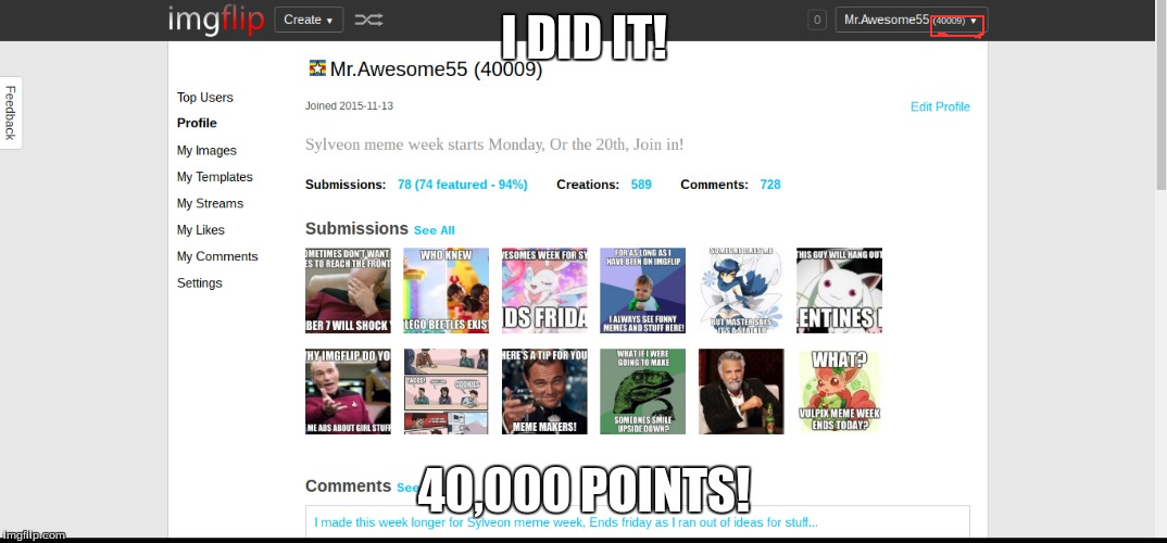 I finally made it to 40,000 Points!, Thank you all who commented and Upvote my memes!, I will do my Face Reveal later today! | I DID IT! 40,000 POINTS! | image tagged in memes,mrawesome55,points | made w/ Imgflip meme maker