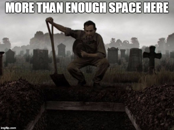 MORE THAN ENOUGH SPACE HERE | made w/ Imgflip meme maker