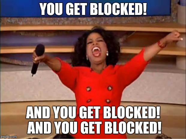 1kqobj oprah you get a meme imgflip,Get Blocked Meme
