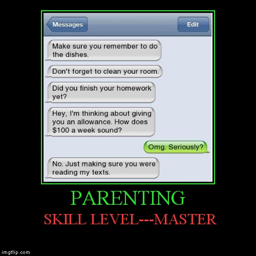 AND THAT'S HOW IT'S DONE.... | PARENTING | SKILL LEVEL---MASTER | image tagged in funny,demotivationals,best text ever | made w/ Imgflip demotivational maker