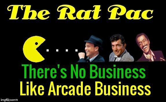 Namco Is Releasing A New Pac-Man For Rat Pack Week - (A Lynch1979 Event) | I I | image tagged in memes,rat pack week,namico,pac man,arcade,video games | made w/ Imgflip meme maker