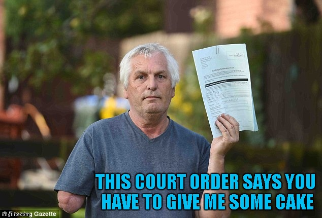 THIS COURT ORDER SAYS YOU HAVE TO GIVE ME SOME CAKE | made w/ Imgflip meme maker