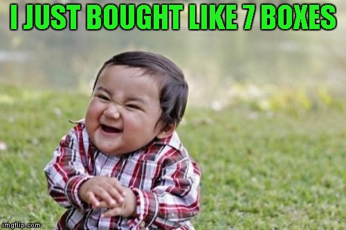 Evil Toddler Meme | I JUST BOUGHT LIKE 7 BOXES | image tagged in memes,evil toddler | made w/ Imgflip meme maker