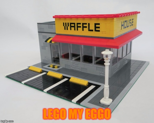 Lego My Eggo - Lego Week - A JuicyDeath1025 Event | LEGO MY EGGO | image tagged in memes,lego week,juicydeath1025,waffles,eggo | made w/ Imgflip meme maker