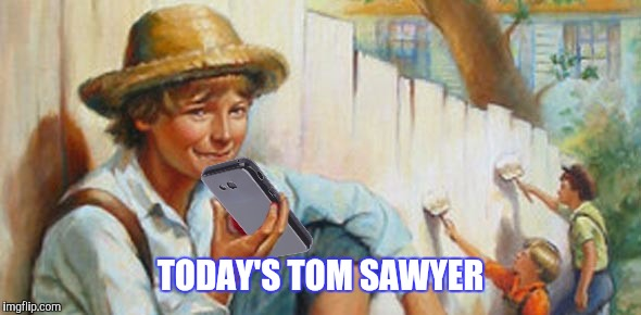 TODAY'S TOM SAWYER | made w/ Imgflip meme maker