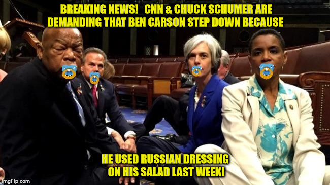 BREAKING NEWS!   CNN & CHUCK SCHUMER ARE DEMANDING THAT BEN CARSON STEP DOWN BECAUSE HE USED RUSSIAN DRESSING ON HIS SALAD LAST WEEK! | image tagged in baby democrats | made w/ Imgflip meme maker