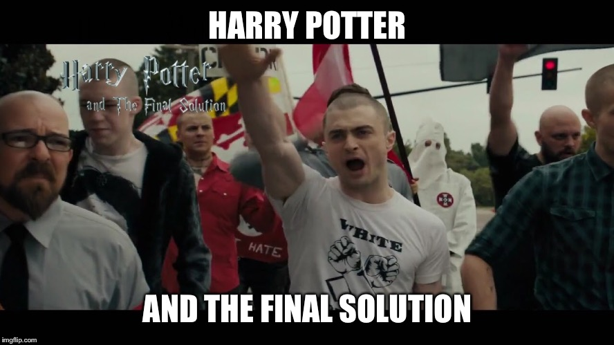 HARRY POTTER AND THE FINAL SOLUTION | made w/ Imgflip meme maker