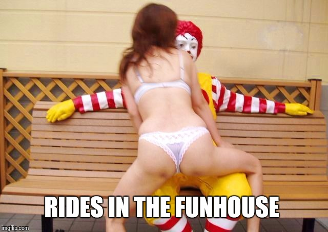 RIDES IN THE FUNHOUSE | made w/ Imgflip meme maker