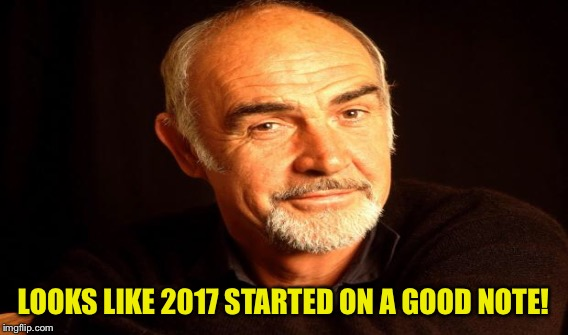 LOOKS LIKE 2017 STARTED ON A GOOD NOTE! | made w/ Imgflip meme maker