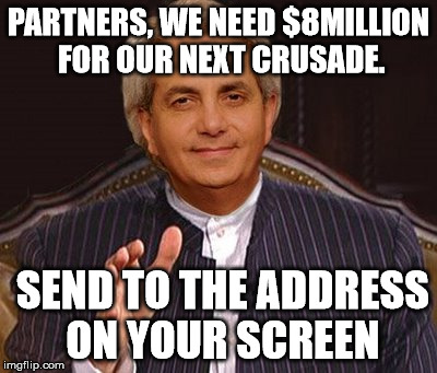 PARTNERS, WE NEED $8MILLION FOR OUR NEXT CRUSADE. SEND TO THE ADDRESS ON YOUR SCREEN | made w/ Imgflip meme maker