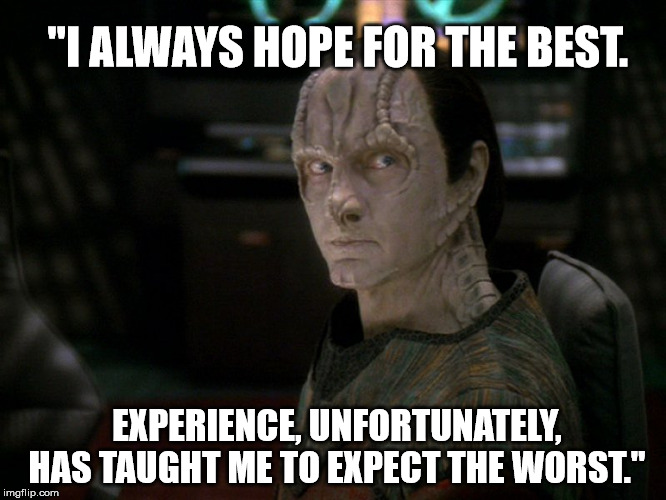 "Truth Trek |  ""I ALWAYS HOPE FOR THE BEST. EXPERIENCE, UNFORTUNATELY, HAS TAUGHT ME TO EXPECT THE WORST."" 