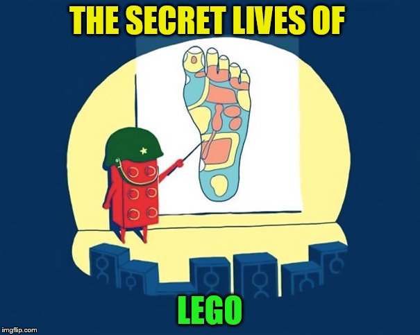 Lego Week! March 2nd to 9th ( A JuicyDeath1025 Event) | THE SECRET LIVES OF LEGO | image tagged in lego week,memes,lego,military strategy,funny memes,feel the pain | made w/ Imgflip meme maker
