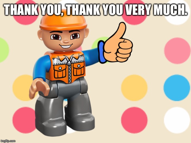 THANK YOU, THANK YOU VERY MUCH. | made w/ Imgflip meme maker