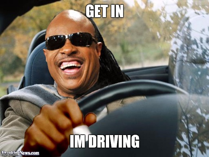 GET IN IM DRIVING | made w/ Imgflip meme maker