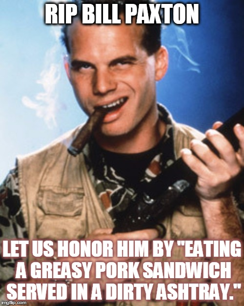 1ktwj1 r i p bill paxton, chet from weird science imgflip