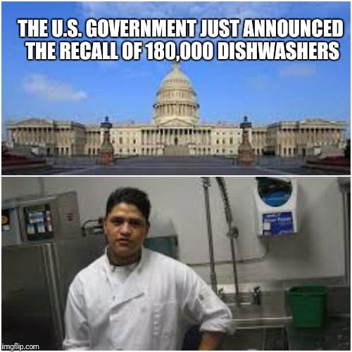 Immigration  | THE U.S. GOVERNMENT JUST ANNOUNCED THE RECALL OF 180,000 DISHWASHERS | image tagged in trump immigration policy,funny,funny memes,politics,political | made w/ Imgflip meme maker