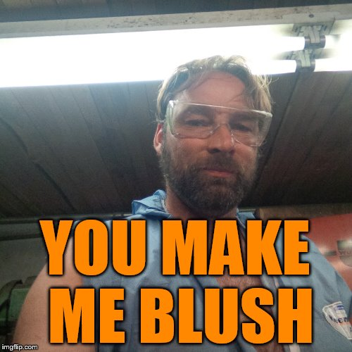 YOU MAKE ME BLUSH | made w/ Imgflip meme maker
