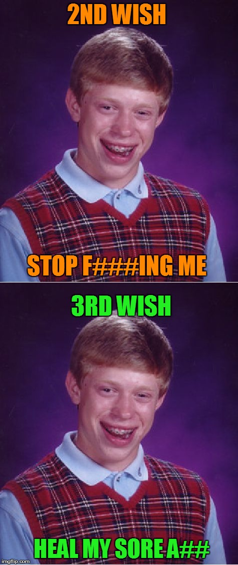 2ND WISH STOP F###ING ME 3RD WISH HEAL MY SORE A## | made w/ Imgflip meme maker