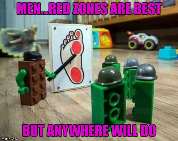 MEN...RED ZONES ARE BEST BUT ANYWHERE WILL DO | made w/ Imgflip meme maker