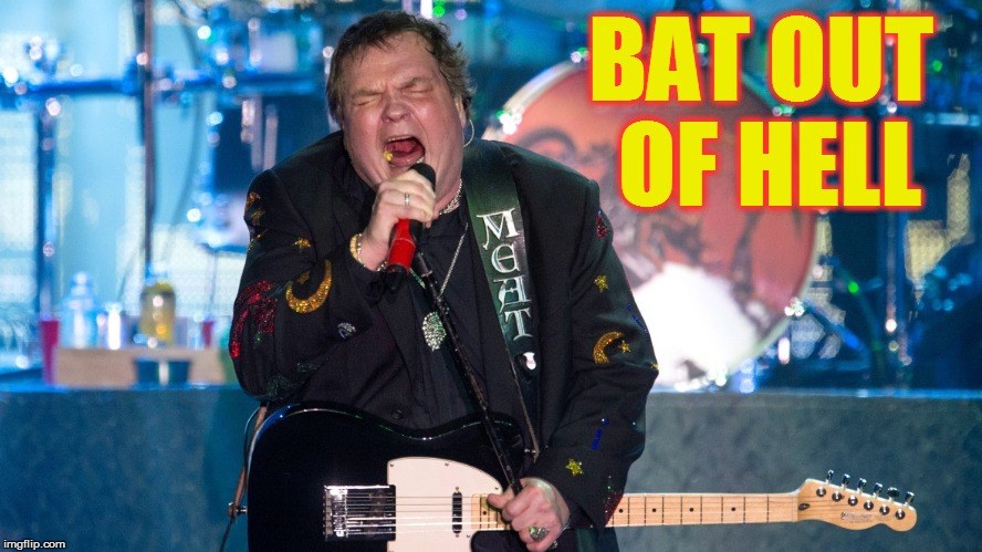 BAT OUT OF HELL | made w/ Imgflip meme maker