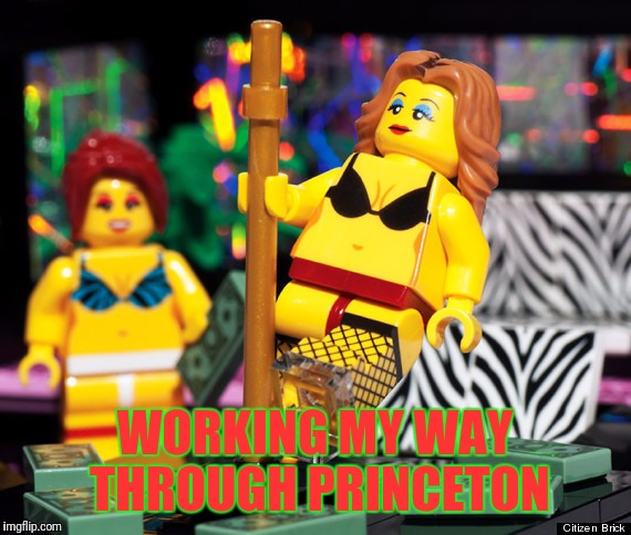 The First NSFW Lego Meme for Juicydeath | WORKING MY WAY THROUGH PRINCETON | image tagged in gifs,dance | made w/ Imgflip meme maker