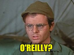 O'REILLY? | made w/ Imgflip meme maker