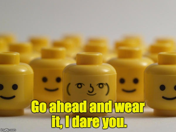 Go ahead and wear it, I dare you. | made w/ Imgflip meme maker