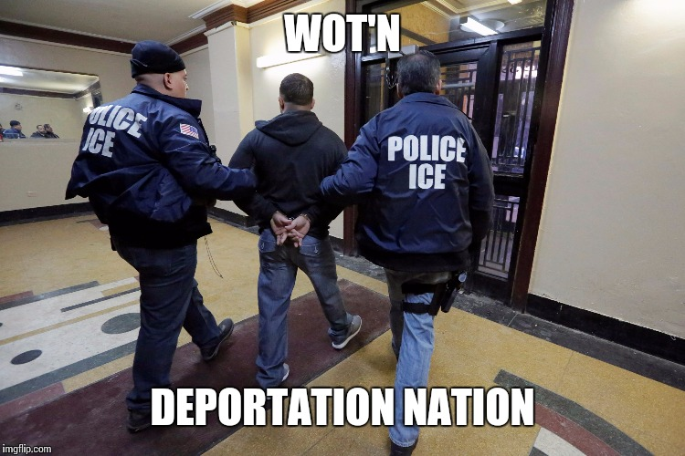 WOT'N DEPORTATION NATION | made w/ Imgflip meme maker