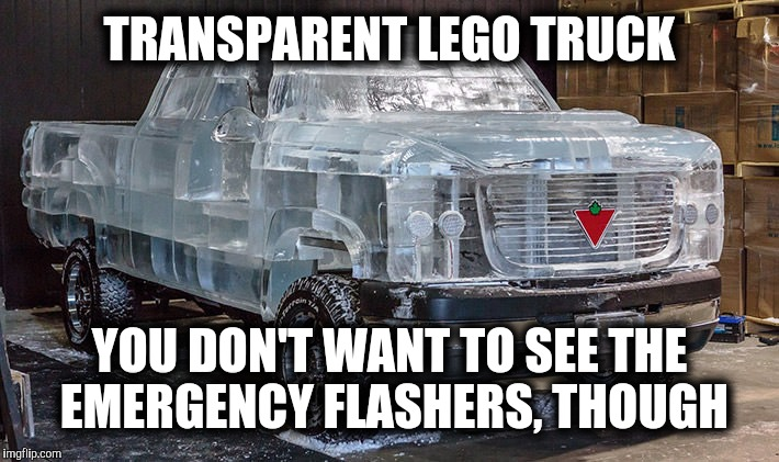 He was arrested for indecent exposure and released for lack of evidence. Lego Week a JuicyDeath1025 event | TRANSPARENT LEGO TRUCK YOU DON'T WANT TO SEE THE EMERGENCY FLASHERS, THOUGH | image tagged in transparent legos,lego week,juicydeath1025 | made w/ Imgflip meme maker