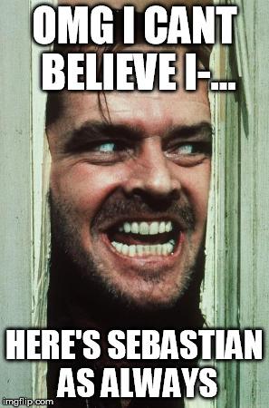 1kvd82 heres johnny memes imgflip,Sebastian Meme