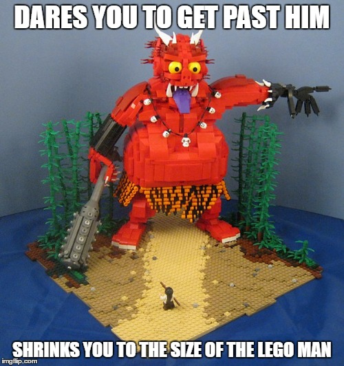 Lego Demon | DARES YOU TO GET PAST HIM SHRINKS YOU TO THE SIZE OF THE LEGO MAN | image tagged in lego week,juicydeath1025,demon | made w/ Imgflip meme maker