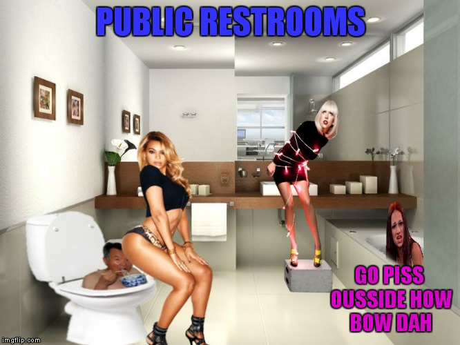 PUBLIC RESTROOMS GO PISS OUSSIDE HOW BOW DAH | made w/ Imgflip meme maker