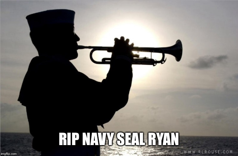RIP NAVY SEAL RYAN | made w/ Imgflip meme maker