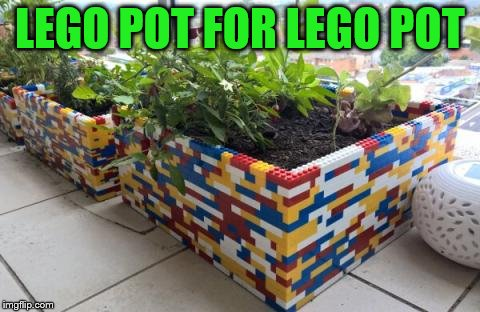LEGO POT FOR LEGO POT | made w/ Imgflip meme maker