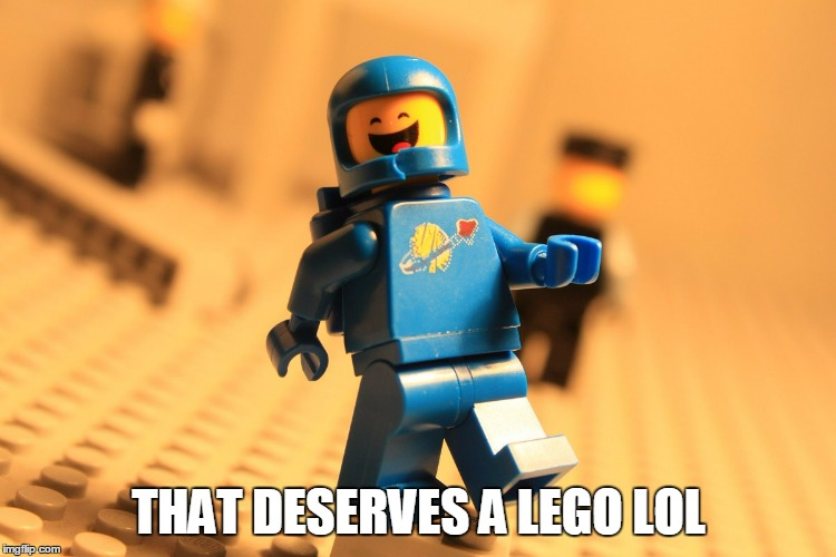 THAT DESERVES A LEGO LOL | made w/ Imgflip meme maker
