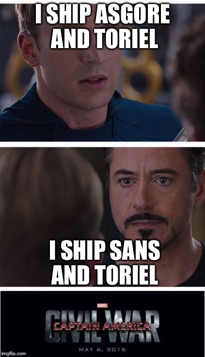 i lOve comic sans | I SHIP ASGORE AND TORIEL I SHIP SANS AND TORIEL | image tagged in i love comic sans | made w/ Imgflip meme maker
