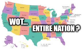 WOT... ENTIRE NATION ? | made w/ Imgflip meme maker
